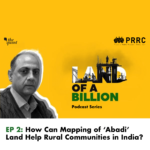 Land of a Billion- Ep 2: How Can Mapping of 'Abadi' Land Help Rural Communities in India?