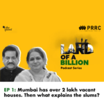Land of a Billion- Ep 1: Mumbai has over 2 lakh vacant houses. Then what explains the slums?